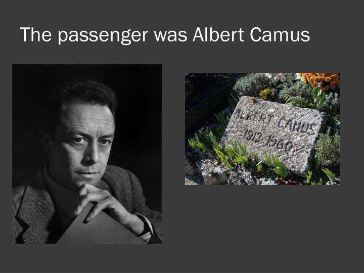 The passenger was Albert Camus