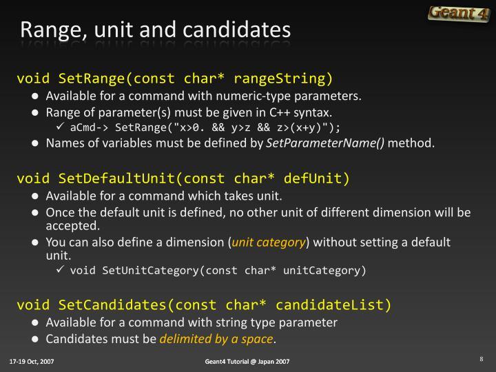 Range, unit and candidates