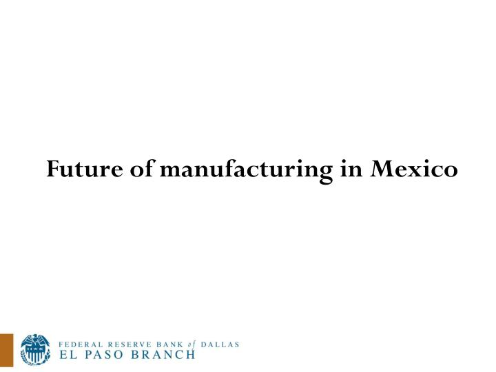 Future of manufacturing in Mexico