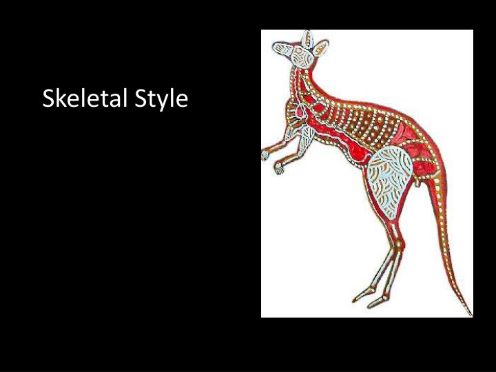 Skeletal Style