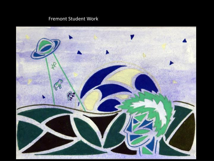 Fremont Student Work