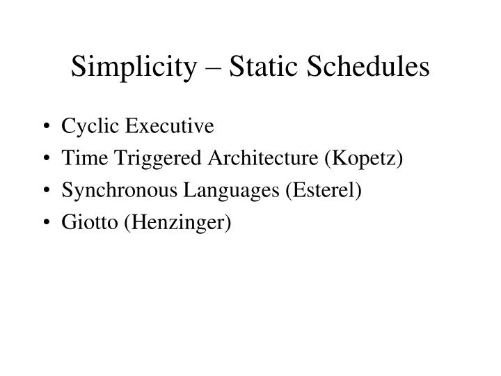 Simplicity – Static Schedules