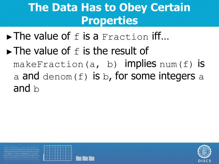 The Data Has to Obey Certain Properties