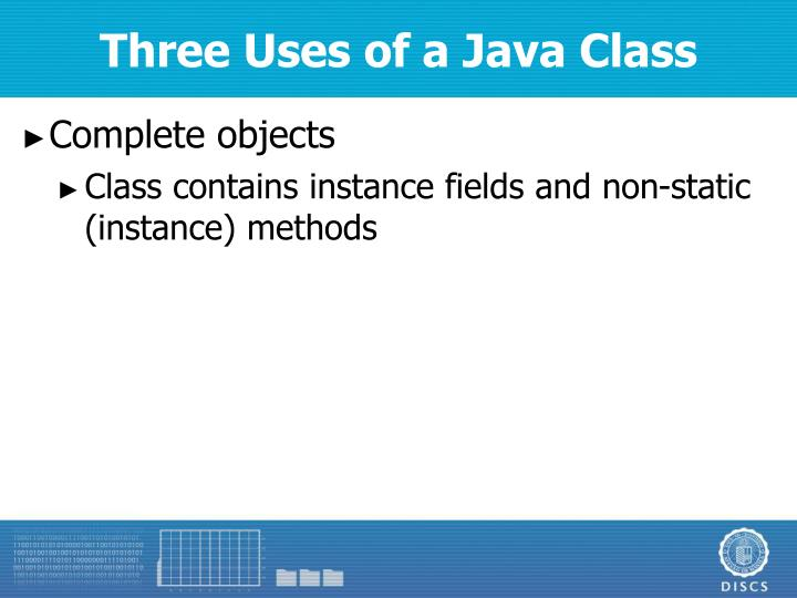 Three Uses of a Java Class
