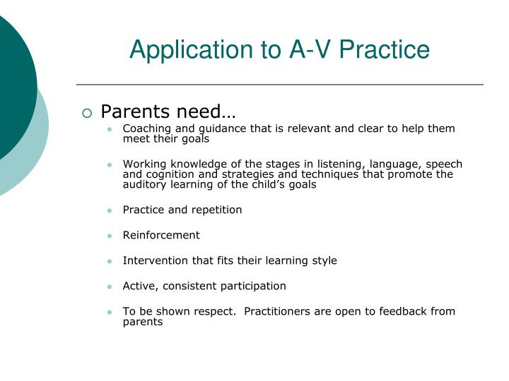 Application to A-V Practice