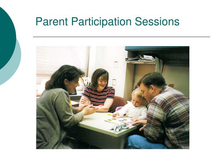 Parent Participation Sessions