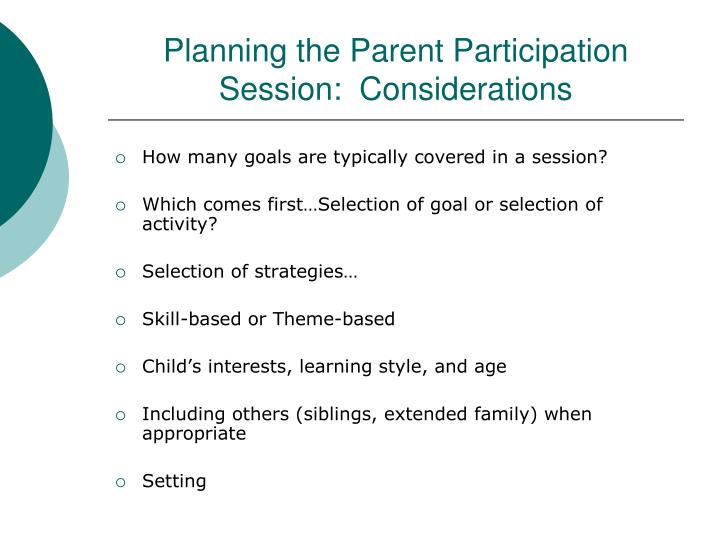 Planning the Parent Participation Session:  Considerations