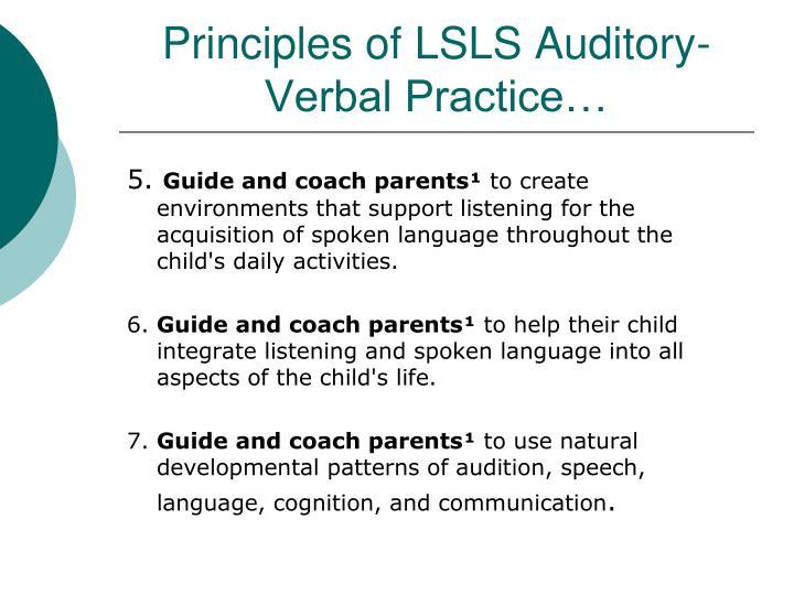 Principles of LSLS Auditory-Verbal Practice…