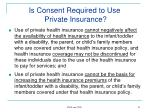 is consent required to use private insurance1