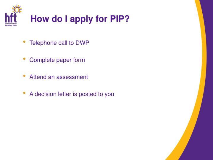 How do I apply for PIP?