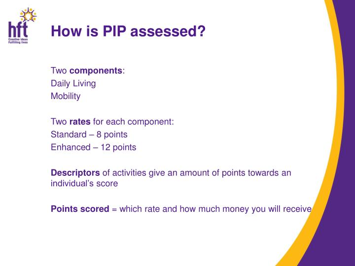 How is PIP assessed?