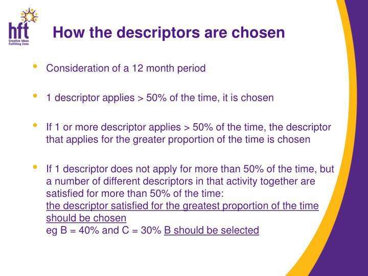 How the descriptors are chosen