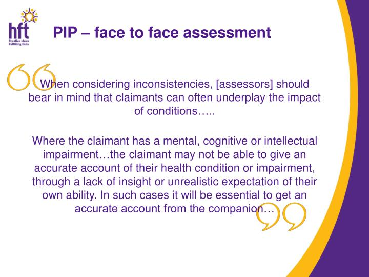 PIP – face to face assessment
