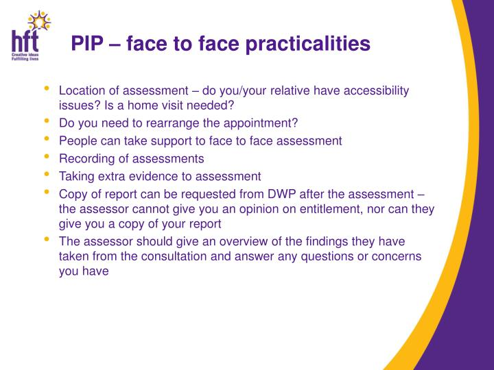PIP – face to face practicalities