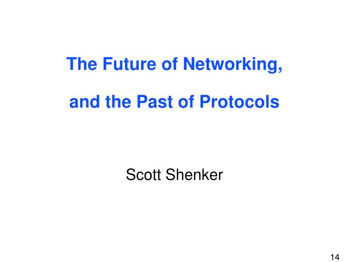The Future of Networking,