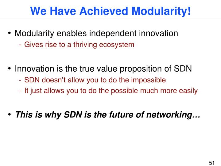 We Have Achieved Modularity!