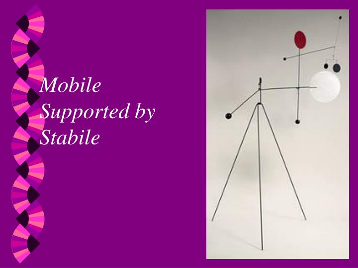 Mobile Supported by Stabile