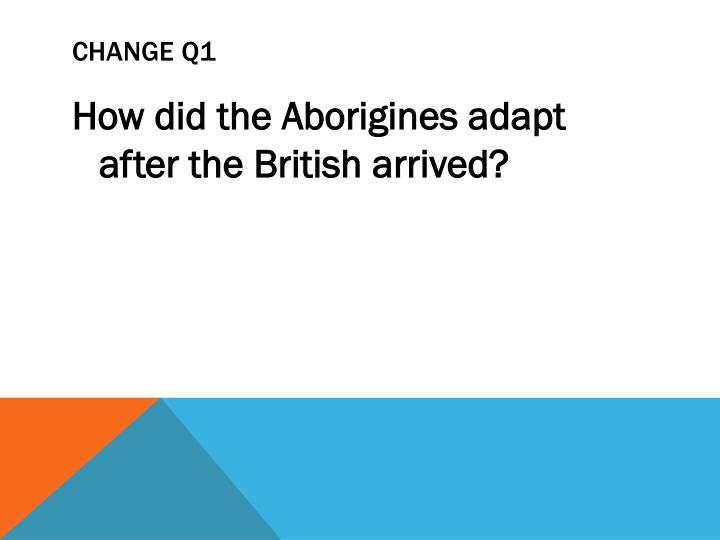 CHANGE Q1
