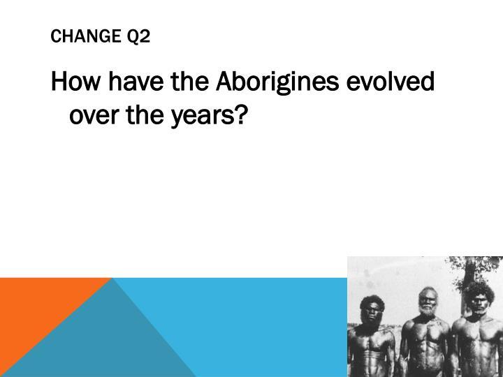 CHANGE Q2