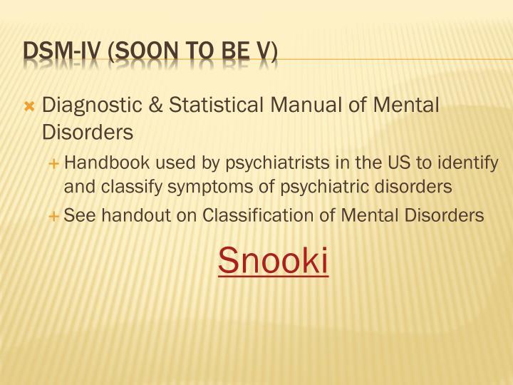 Diagnostic & Statistical Manual of Mental Disorders