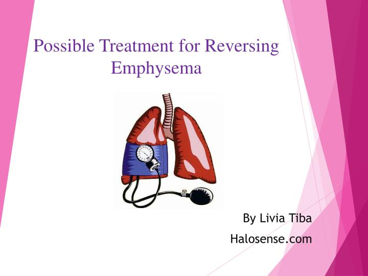 possible treatment for reversing emphysema