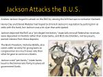 jackson attacks the b u s