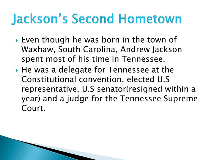 Jackson's Second Hometown