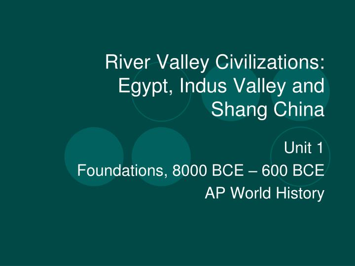 River Valley Civilizations: