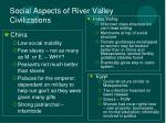 social aspects of river valley civilizations