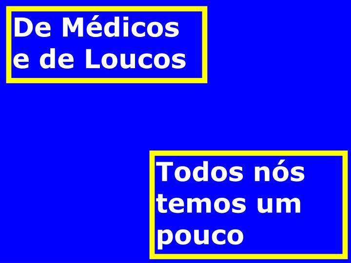 De Médicos e de Loucos