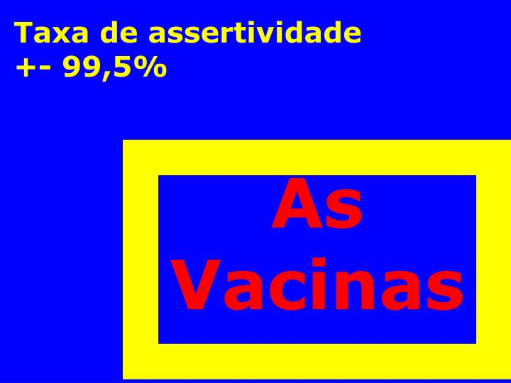 Taxa de assertividade            +- 99,5%