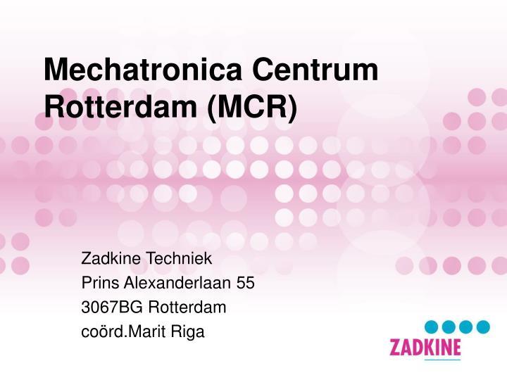 Mechatronica Centrum Rotterdam (MCR)