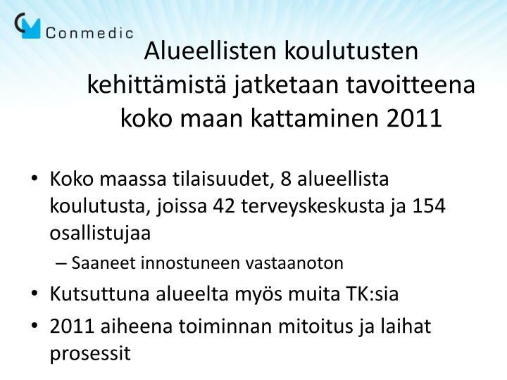 Alueellisten koulutusten kehittämistä jatketaan tavoitteena koko maan kattaminen 2011