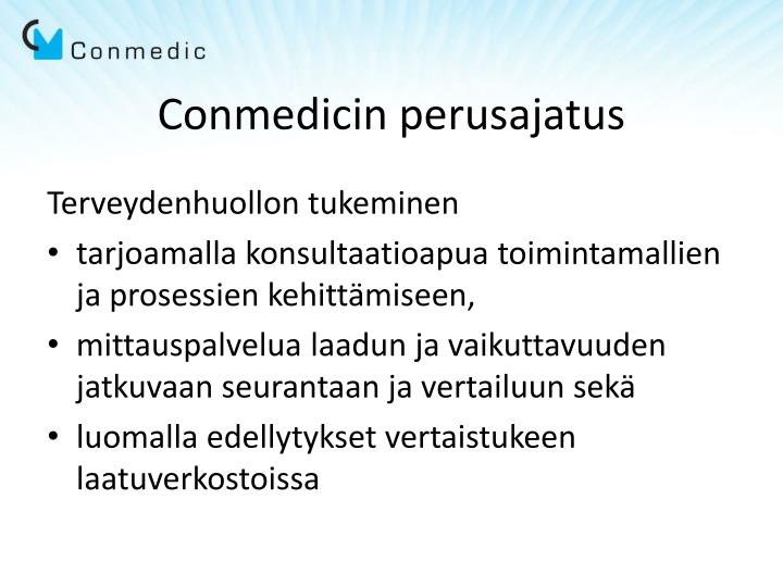 Conmedicin perusajatus