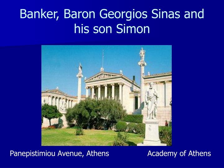 Banker, Baron Georgios Sinas and his son Simon