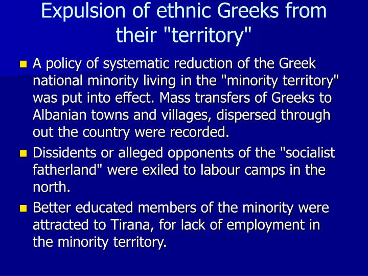 "Expulsion of ethnic Greeks from their ""territory"""