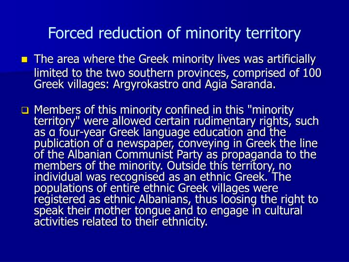 Forced reduction of minority territor