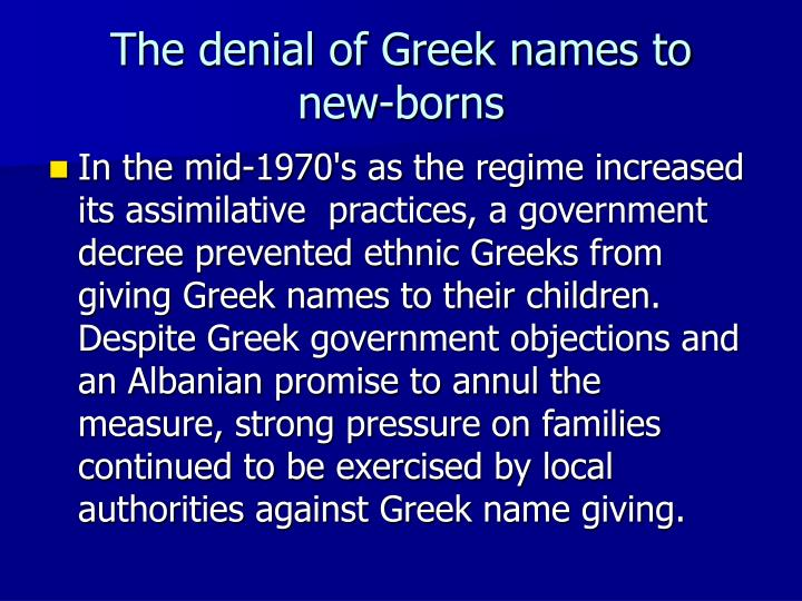 The denial of Greek names to