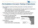 pre irradiation corrosion testing of specimens