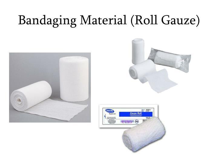 Bandaging Material (Roll Gauze)