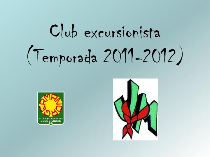 Club excursionista temporada 2011 2012