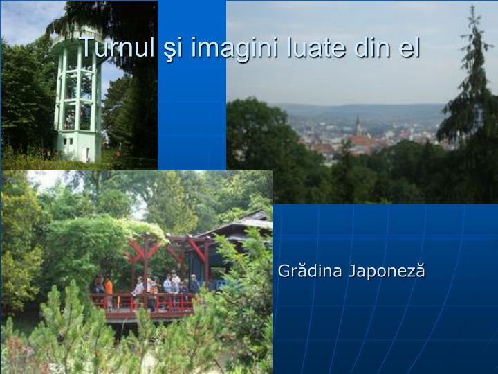 Turnul şi imagini luate din el