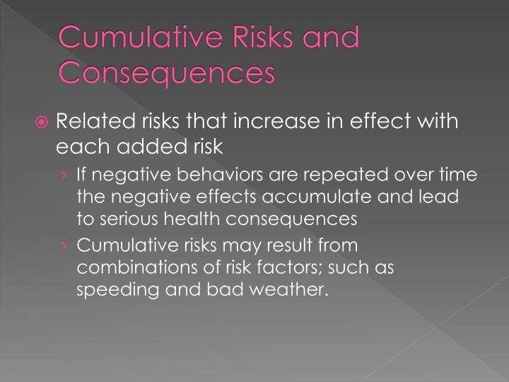 Cumulative Risks and Consequences