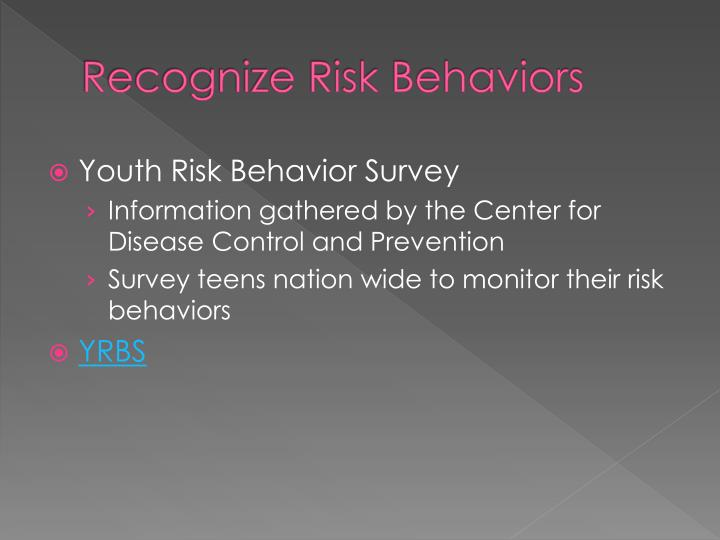 Recognize risk behaviors