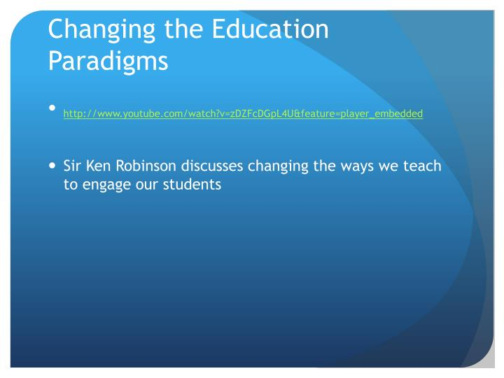 Changing the Education Paradigms