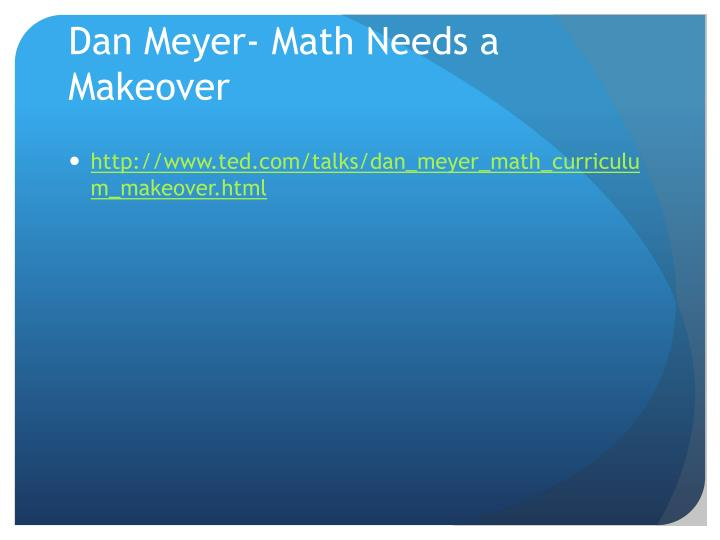 Dan Meyer- Math Needs a Makeover