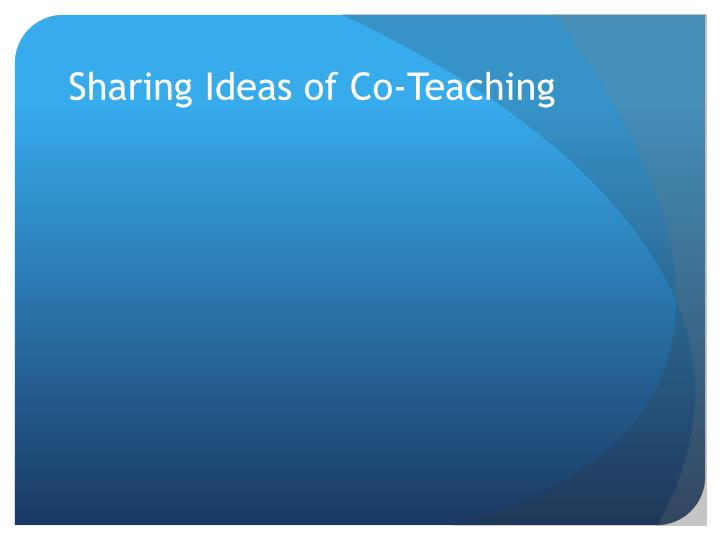 Sharing Ideas of Co-Teaching