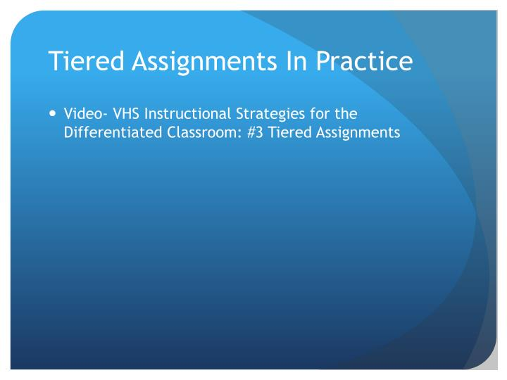 Tiered Assignments In Practice
