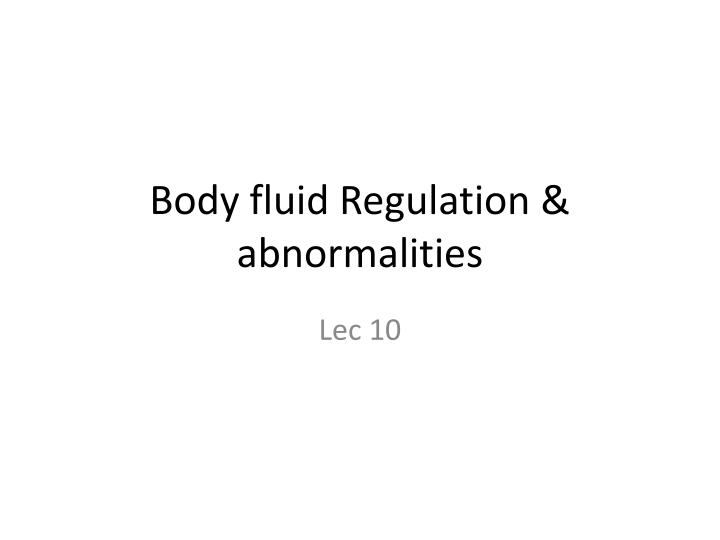 body fluid regulation abnormalities