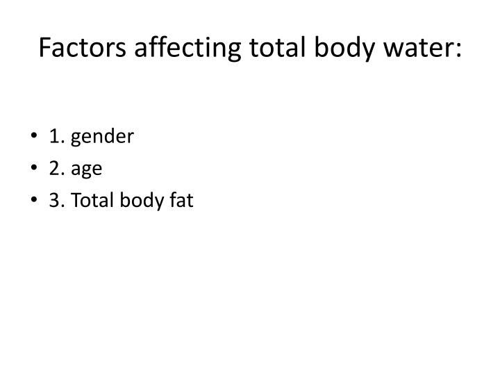 Factors affecting total body water: